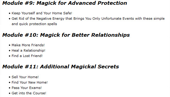 Magick for Advanced Protection. Magick for Better Relationships. Additional Magickal Secrets.