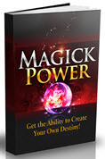 Get the Ultimate Magick Power. The Ability to Define Your Own Destiny