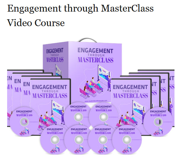 Engagement through MasterClass Video Course