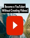 Make Money From Youtube Without Creating Your Own Videos