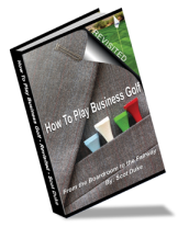 better golf-GOLF SWING-HOW TO PLAY BUSINESS GOLF by Scot Duke-Innovative Business Golf Solutions, LLC Helping the Golf Industry Grow through effective use of Social Media